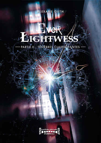 Photo  du livre: Ever Lightwess - Partie II : Ténèbres Clairvoyantes par Alexane Guth
