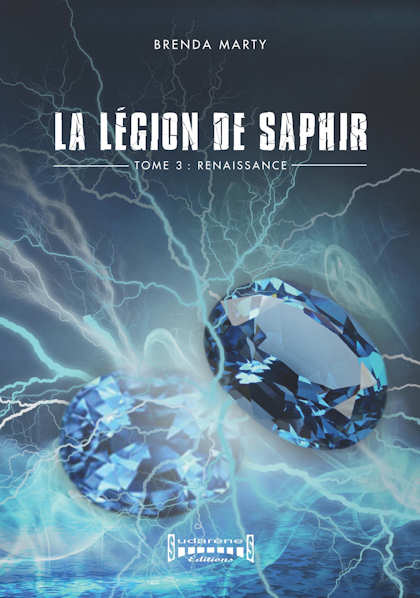 Photo recto du livre: La Légion de Saphir Tome 3 par Brenda Marty