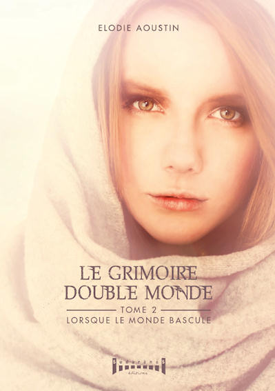 Photo recto du livre: Le Grimoire double monde Tome 2 par Elodie Aoustin