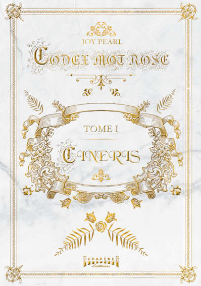 Photo recto du livre: Codex mot rose tome1: Cineris par Joy Pearl